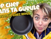 Épisode 99 - Top Chef dans ta gueule